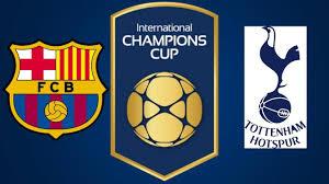 اون لاين مشاهدة مباراة برشلونة وتوتنهام هوتسبير بث مباشر 29-7-2018 الكاس الدولية للابطال اليوم بدون تقطيع