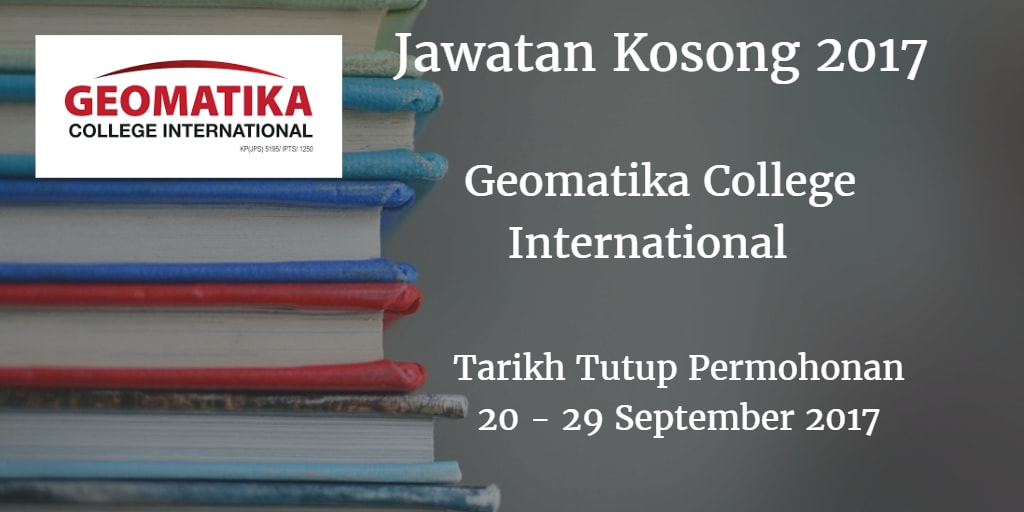 Jawatan Kosong Geomatika College International  20 - 29 September 2017