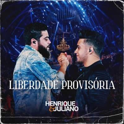 Henrique e Juliano - Liberdade Provisória