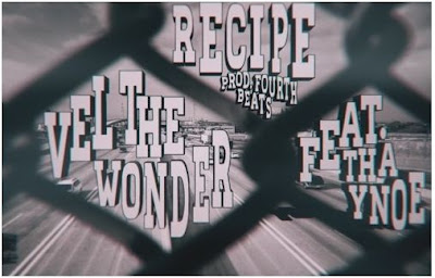 Vel The Wonder ft. Tha Ynoe | Recipe