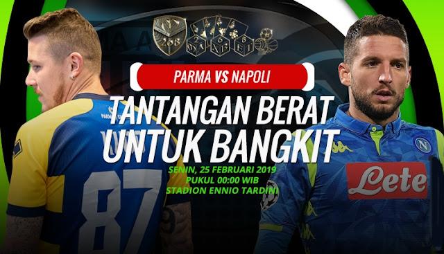 Prediksi Parma vs Napoli, Senin  25 Februari 2019 Pukul 00:00 WIB