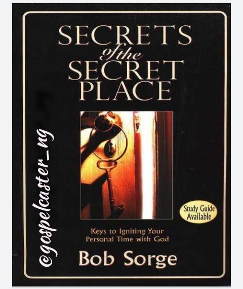 [Book Review] Secrets of The Secret Place by Bob Sorge