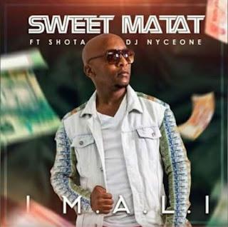 Sweet Matat Feat. Shota & DJ Nyceone – Imali