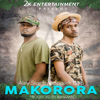 Audio Aley Star ft Mapanch BMB – Makorora Mp3 Download