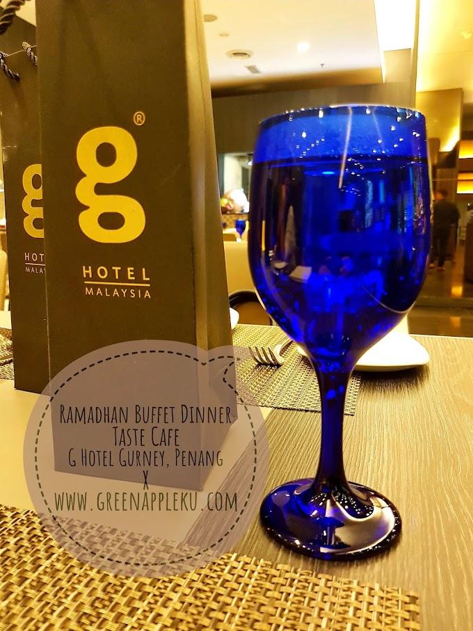 Buffet Ramadhan di Taste Café, G Hotel Gurney Penang.