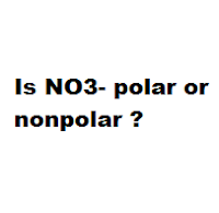Is NO3- polar or nonpolar ?