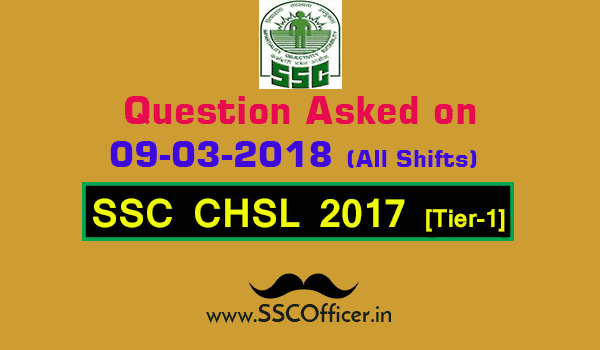 Questions Asked on 9th March in SSC CHSL 2017 Tier-I All Shifts [PDF] - SSC Officer