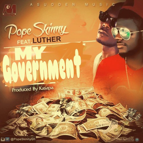 Pope Skinny – My Government (Feat. Luther) || Mp3
