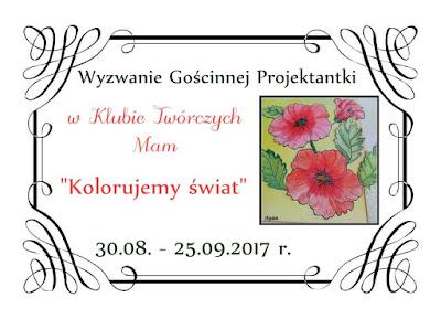 http://klub-tworczych-mam.blogspot.de/2017/08/wyzwanie-goscinnej-projektantki.html