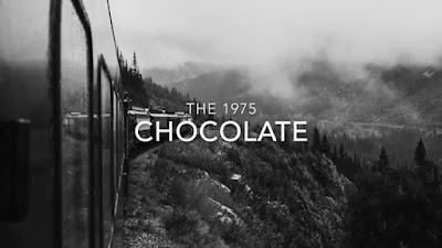 The 1975 - Chocolate