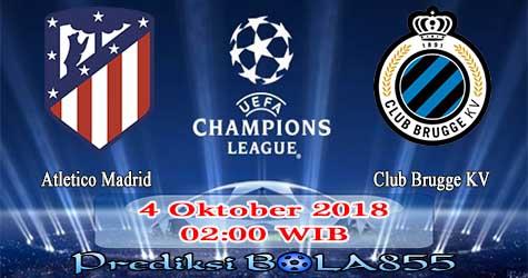 Prediksi Bola855 Atletico Madrid vs Club Brugge KV 4 Oktober 2018