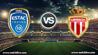 مشاهدة مباراة موناكو وتروا As Monaco fc Vs Troyes بث مباشر بتاريخ 09-12-2017 الدوري الفرنسي