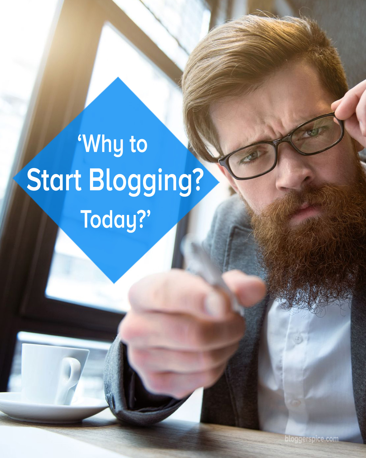 Why to Start Blogging? 15 things you need to know.