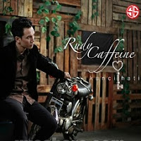 Lirik Lagu Rudi Caffeine Kunci Hati
