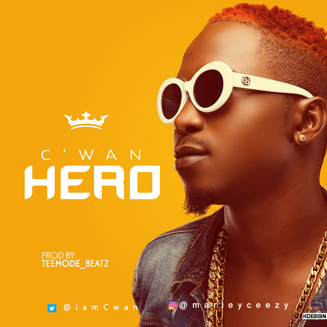 #MUSIC: C'Wan – Hero (Prod. TMode Beatz)