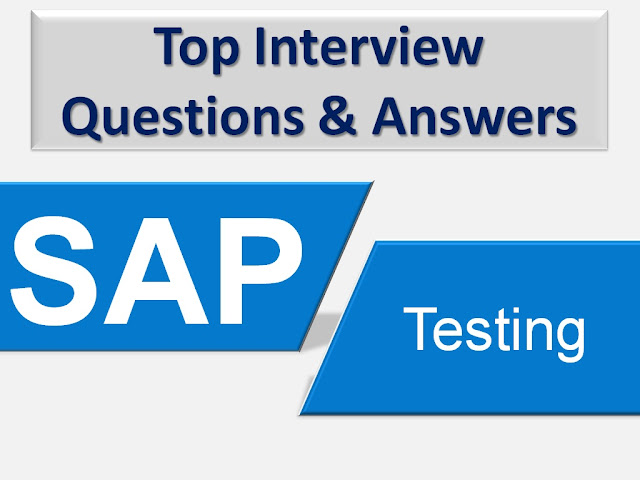 Sap Testing Interview Questions, Sap Testing, Sap Testing Questions, Interview Questions, Job Interview Questions, Sap Testing Interview Questions and answers