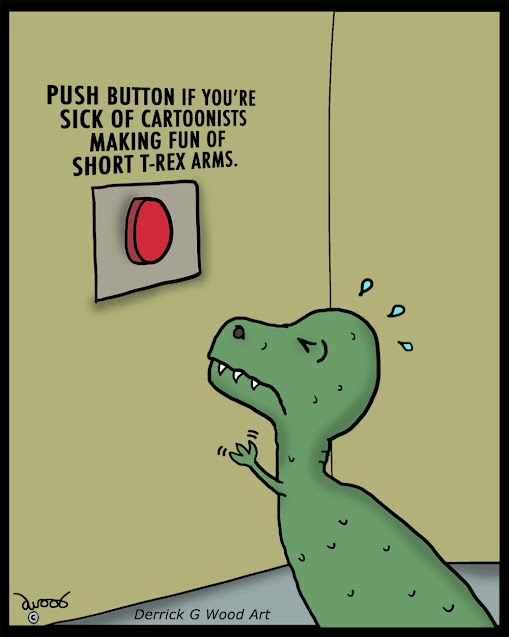 a t-rex can't reach the push button if youre sick of cartoonists making fun of short t-rex arms