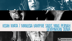 Kisah Nyata 7 Manusia Vampire Sadis Yang Pernah Gemparkan Dunia