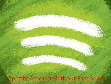 Spotify Account Without Facebook
