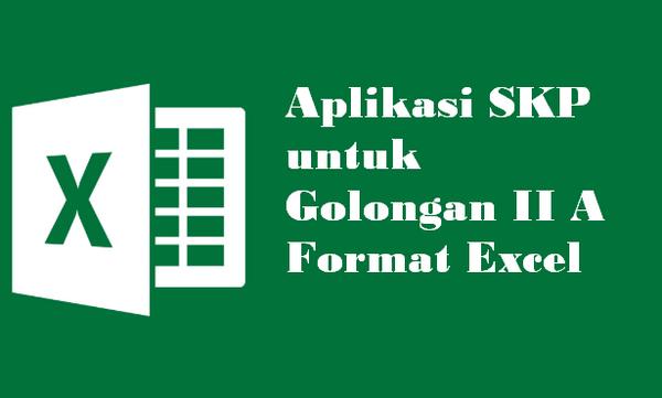 Aplikasi SKP untuk Golongan II A Format Excel