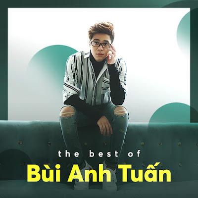 Những bài hát hay nhất của Bùi Anh Tuấn