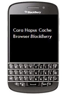 Cara Menghapus Cache di Browser BlackBerry