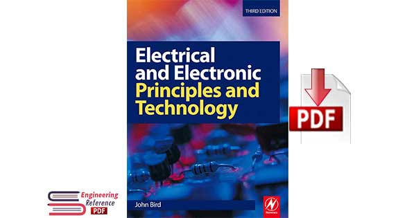 Electrical and Electronic Principles and Technology Third edition By John Bird