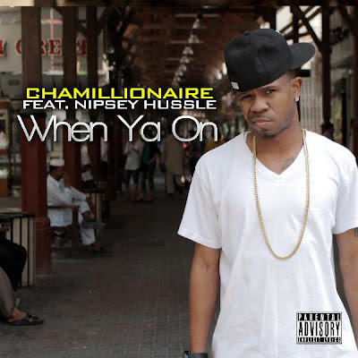 Chamillionaire - When Ya On (feat. Nipsey Hussle) [Single] Cover