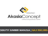 Jawatan Kosong di Akasia Concept Kelantan - Eksekutif Sumber Manusia | Gaji RM2,000++