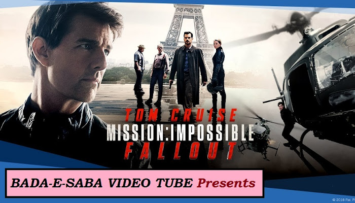 BAD-E-SABA Presents - Mission Impossible Fallout Online In HD Watch Now