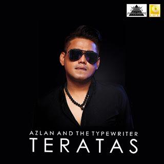 Azlan & The Typewriter - Teratas MP3
