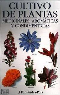 Cultivo de plantas medicinales, aromáticas y condimenticias – J. Fernandez Pola