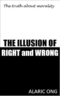 The illusion of right and wrong by Alaric Ong