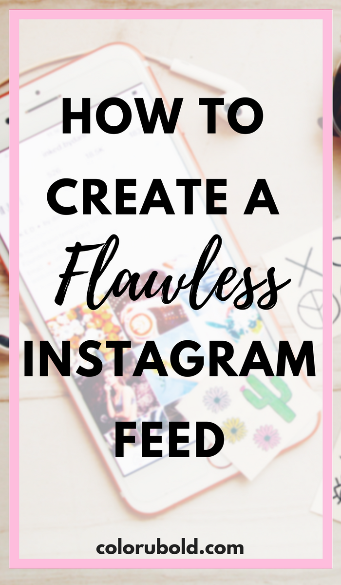 how to create a cohesive instagram feed. steps to having a consistent instagram brand so you can quickly grow your following.