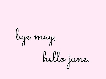 Bye May, Hello June !