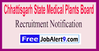 hhattisgarh State Medical Plants Board Recruitment Notification 2017 Last Date 19-06-2017