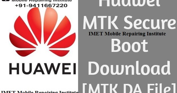Huawei MTK Secure Boot Download [MTK DA File] - IMET Mobile