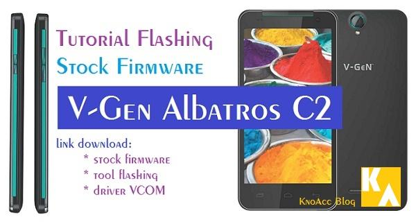 Flash Stock Firmware V-Gen Albatros C2