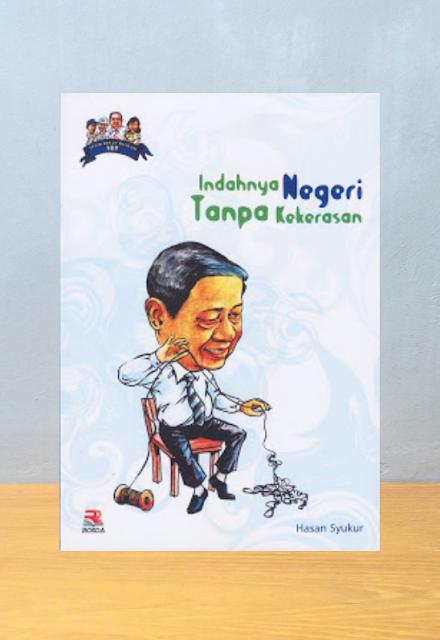 SBY INDAHNYA NEGERI TANPA KEKERASAN, Hasan Syukur