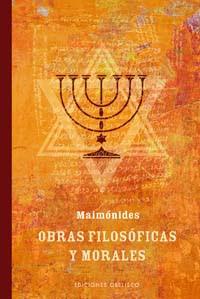 Maimónides - Obras filosóficas y morales