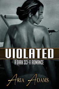 https://www.amazon.com/Violated-Sci-Fi-Romance-Stolen-Future-ebook/dp/B079VMPJXG/ref=sr_1_6?ie=UTF8&qid=1518920038&sr=8-6&keywords=Aria+Adams