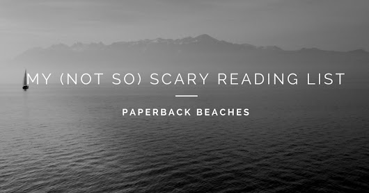 My (Not So) Scary Reading List