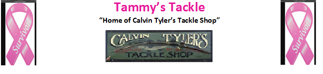 "Tammy's Tackle ""Home of Calvin Tyler's Tackle Shop"""