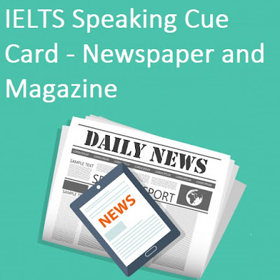 IELTS Speaking Cue Card - Describing a Newspaper or a Magazine