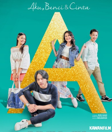 A: Aku, Benci & Cinta (2017) WEBDL Full Movie