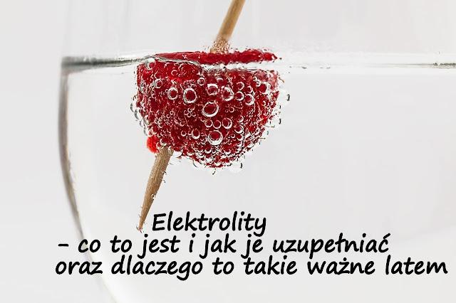 http://zielonekoktajle.blogspot.com/2017/06/elektrolity-co-to-jest-i-jak-je.html