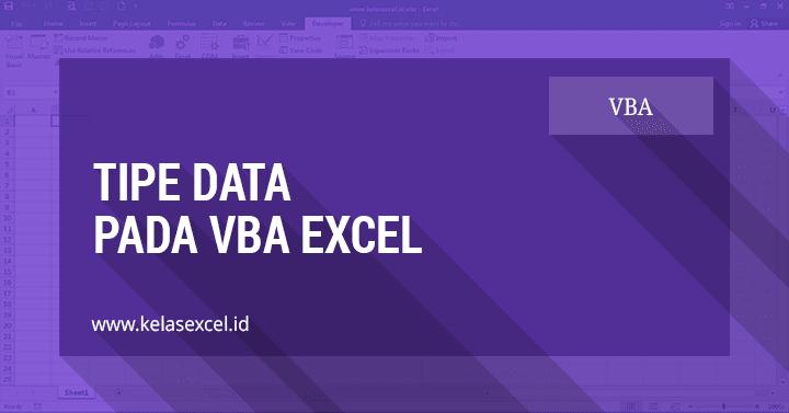 Jenis atau Tipe Data Pada VBA Excel