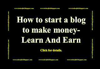 How to start a blog to make money-Learn And Earn