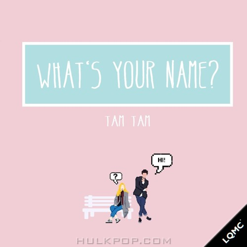 TAM TAM – What`s Your Name? – Single