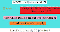 Manipur Public Service Commission Recruitment 2017– Child Development Project Officer